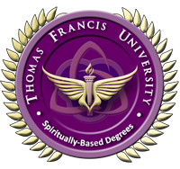 About Thomas Francis University - Spiritually-Based Doctoral PhD Degrees
